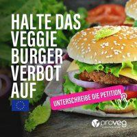 STOPPE DAS VEGGIE-BURGER-VERBOT! unterstützt die PETITION von ProVeg e.V.